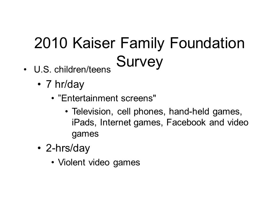 "2010 Kaiser Family Foundation Survey U.S. children/teens 7 hr/day ""Entertainment screens"