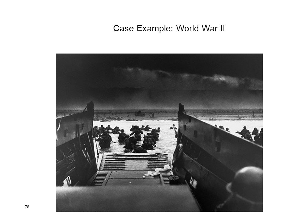 78 Case Example: World War II