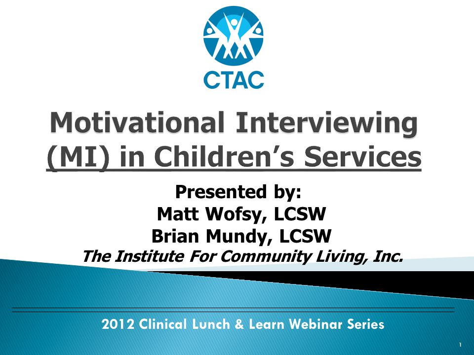 1 Presented by: Matt Wofsy, LCSW Brian Mundy, LCSW The Institute For Community Living, Inc.