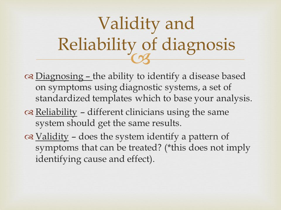   Diagnosing – the ability to identify a disease based on symptoms using diagnostic systems, a set of standardized templates which to base your anal