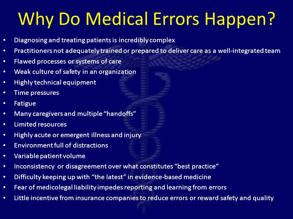 Why Do Medical Errors Happen.