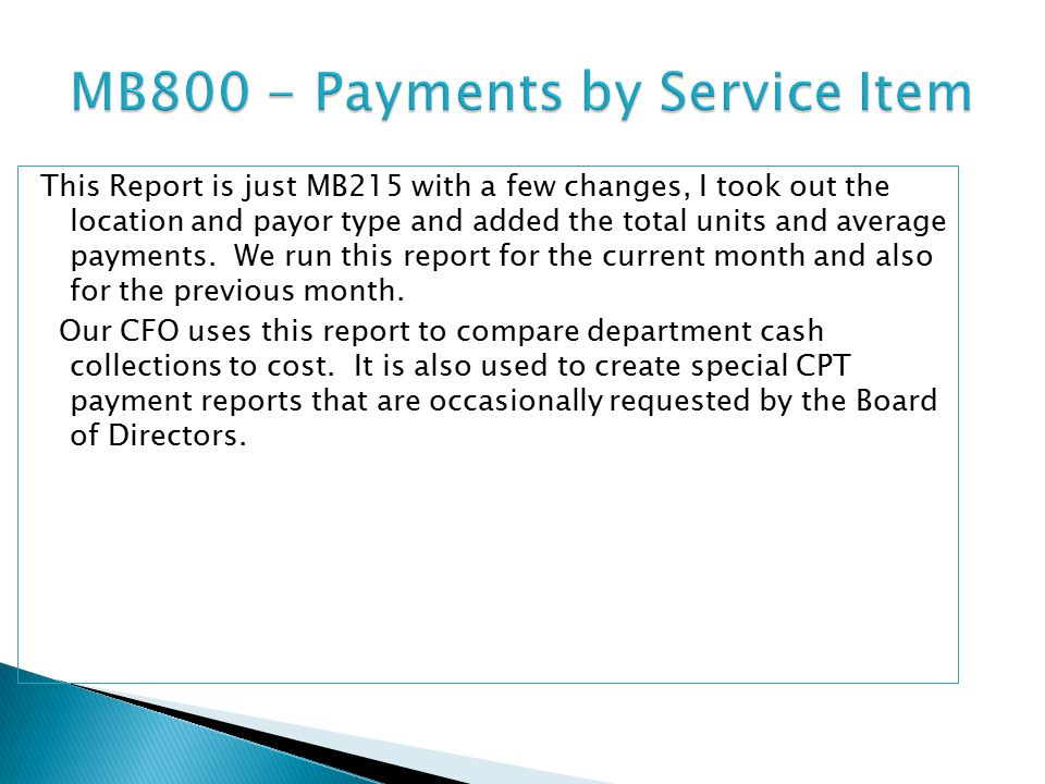 This Report is just MB215 with a few changes, I took out the location and payor type and added the total units and average payments.