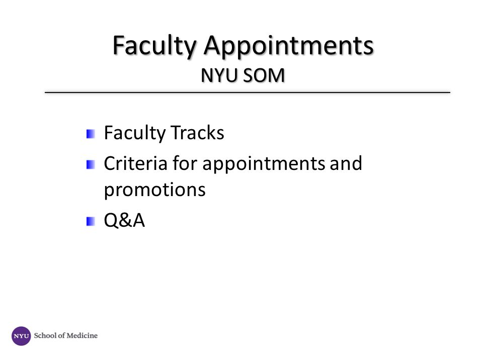 Faculty Tracks Criteria for appointments and promotions Q&A Faculty Appointments NYU SOM