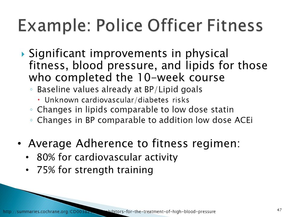  Significant improvements in physical fitness, blood pressure, and lipids for those who completed the 10-week course ◦ Baseline values already at BP/