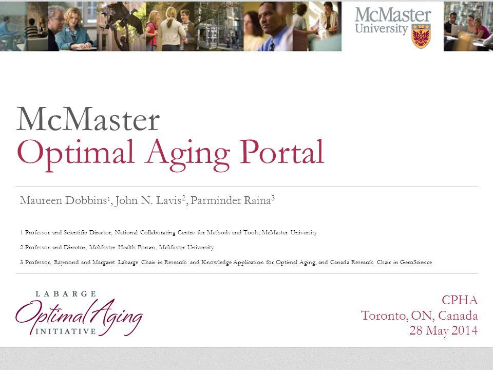 McMaster Optimal Aging Portal Maureen Dobbins 1, John N.