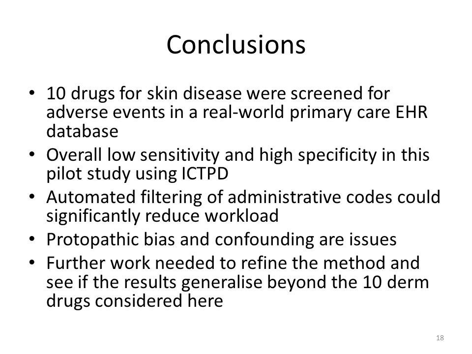 Conclusions 10 drugs for skin disease were screened for adverse events in a real-world primary care EHR database Overall low sensitivity and high spec