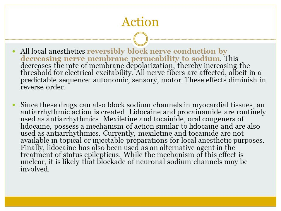 Action All local anesthetics reversibly block nerve conduction by decreasing nerve membrane permeability to sodium. This decreases the rate of membran