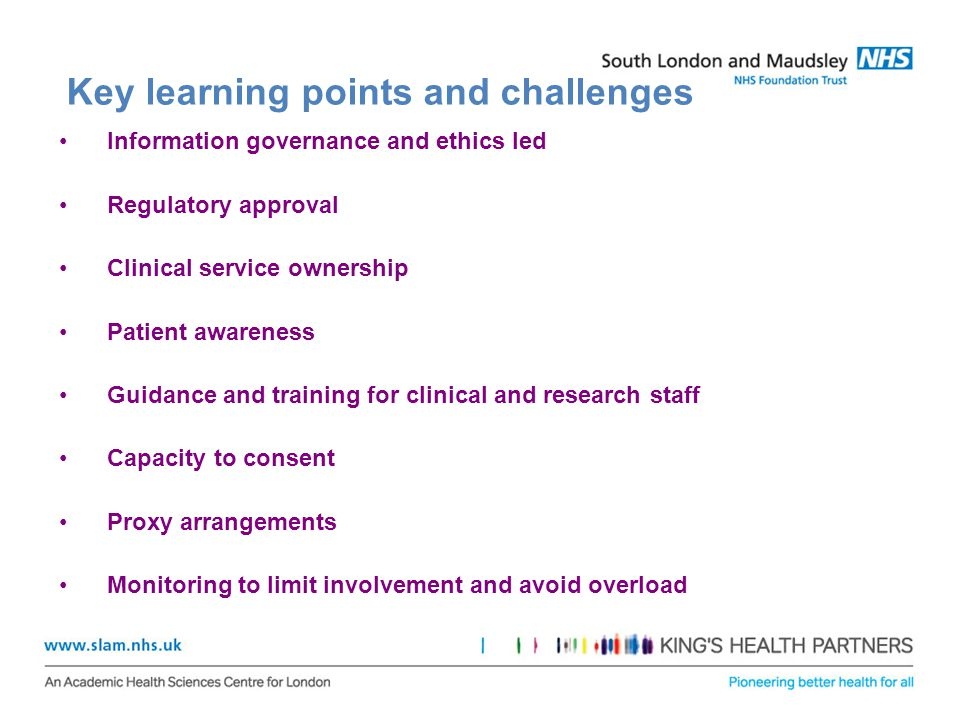 Key learning points and challenges Information governance and ethics led Regulatory approval Clinical service ownership Patient awareness Guidance and