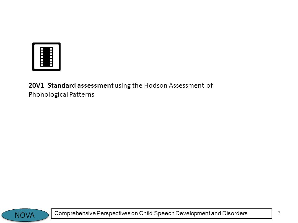 NOVA Comprehensive Perspectives on Child Speech Development and Disorders 7 20V1 Standard assessment using the Hodson Assessment of Phonological Patterns