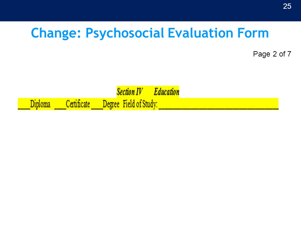 Change: Psychosocial Evaluation Form 25 Page 2 of 7