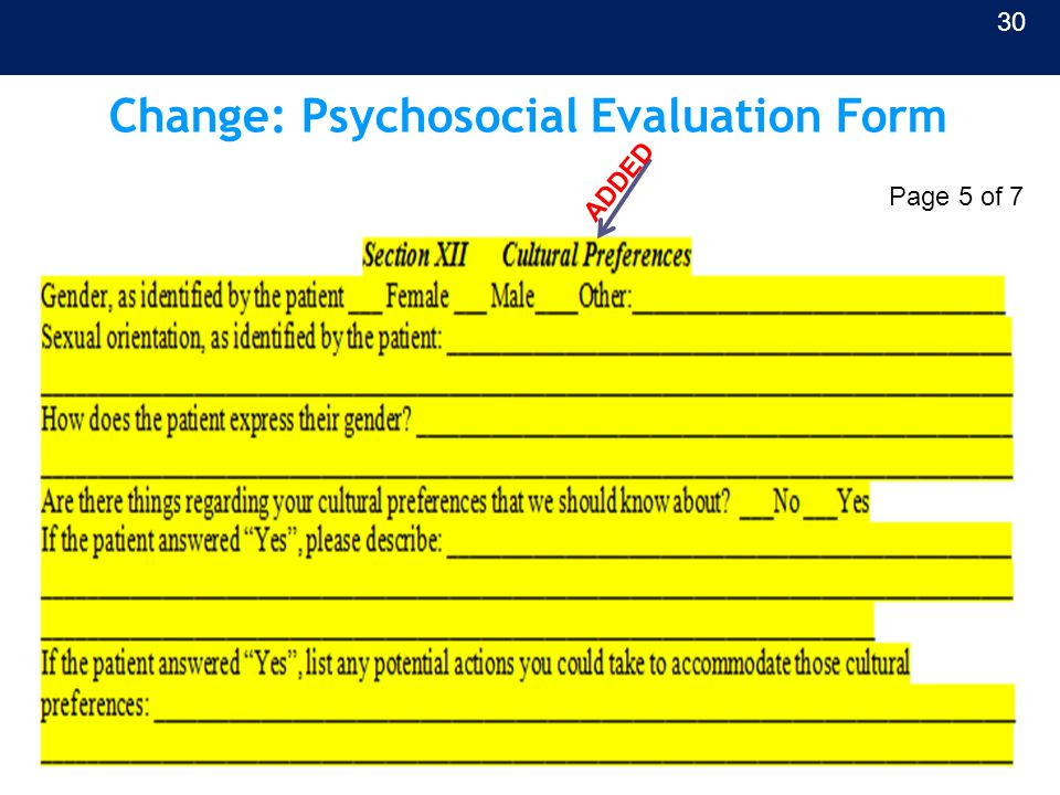 Change: Psychosocial Evaluation Form 30 Page 5 of 7 ADDED