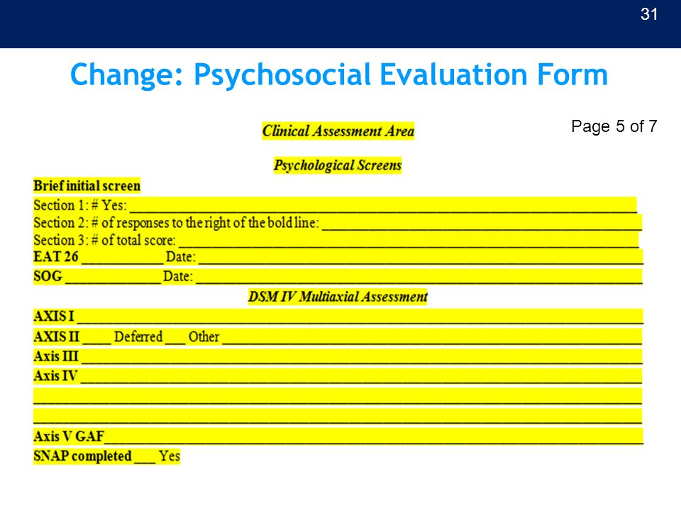 Change: Psychosocial Evaluation Form 31 Page 5 of 7