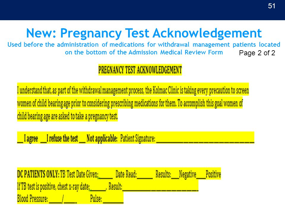 New: Pregnancy Test Acknowledgement Used before the administration of medications for withdrawal management patients located on the bottom of the Admi