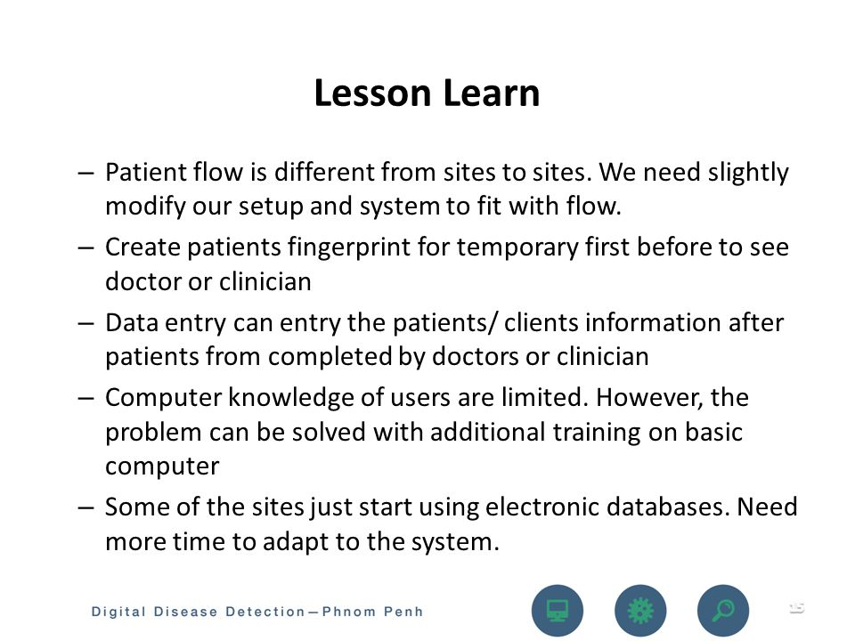 – Patient flow is different from sites to sites.