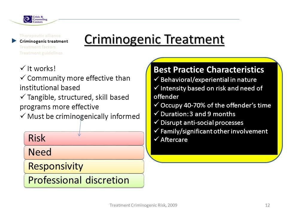 Treatment Criminogenic Risk, 200912Treatment Criminogenic Risk, 200912 Therapeutic alliance Criminogenic treatment Treatment factors Treatment guideli