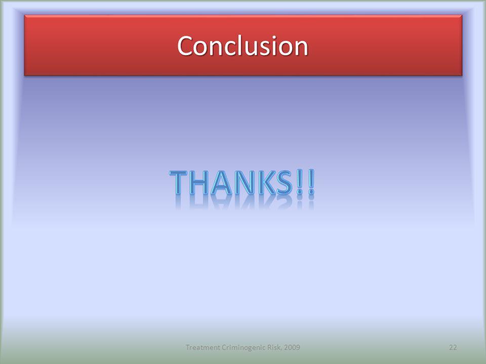 ConclusionConclusion Treatment Criminogenic Risk, 200922