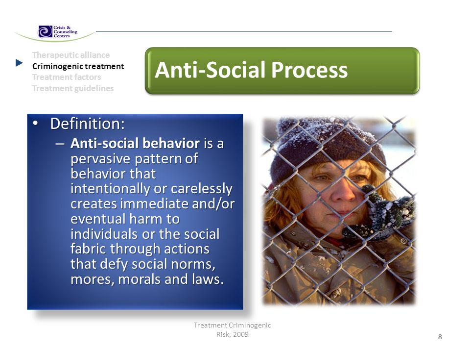 8888 Therapeutic alliance Criminogenic treatment Treatment factors Treatment guidelines Treatment Criminogenic Risk, 2009 Anti-Social Process Definiti