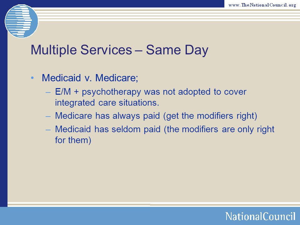 Multiple Services – Same Day Billing under A28 and A31; –Two clinic types – Two rate codes –Two rate codes – Two claims –Modifiers