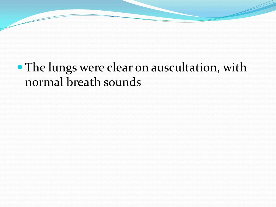 The lungs were clear on auscultation, with normal breath sounds