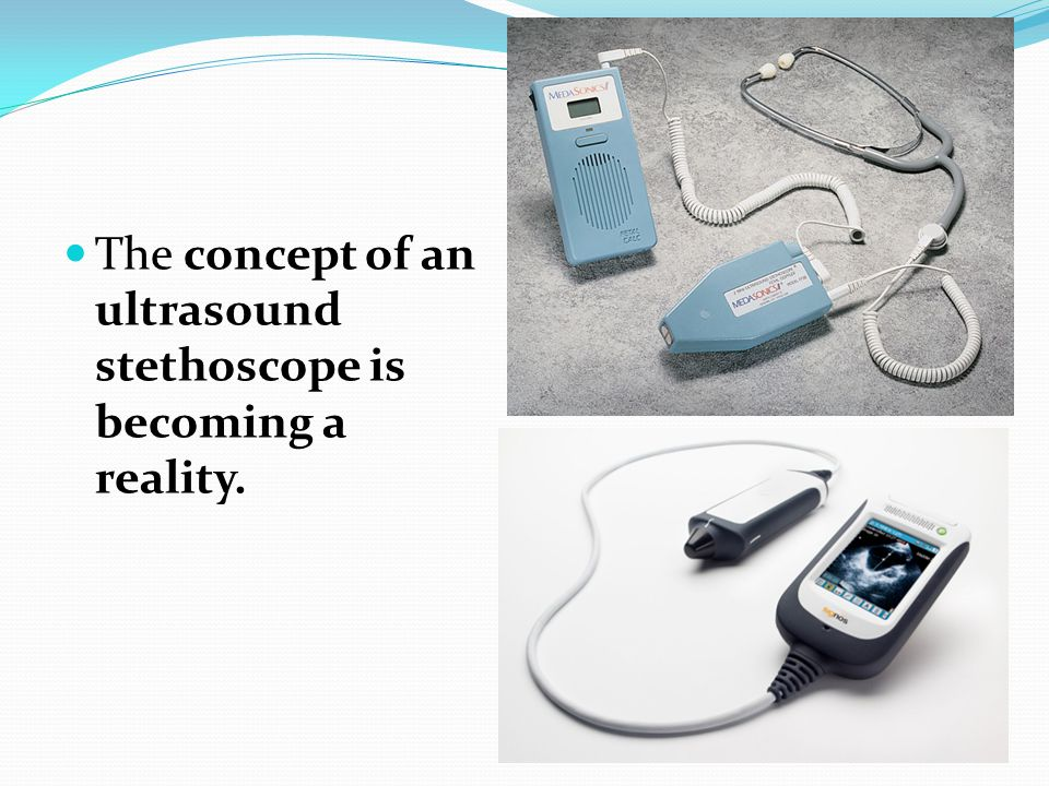 The concept of an ultrasound stethoscope is becoming a reality.