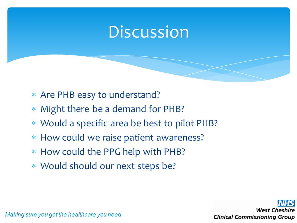 Making sure you get the healthcare you need  Are PHB easy to understand.