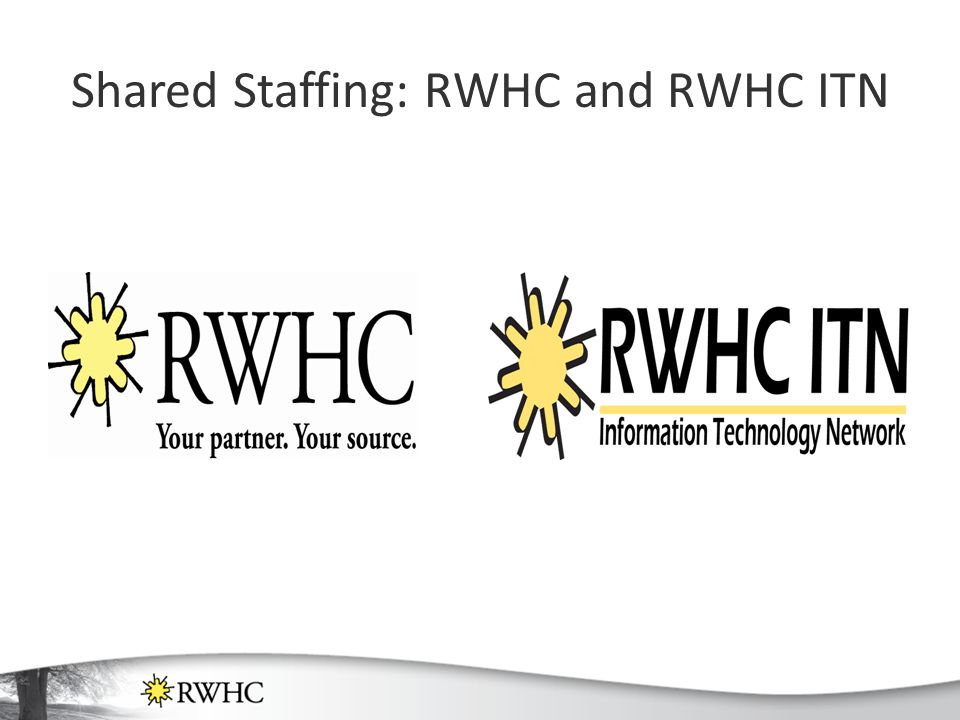 Shared Staffing: RWHC and RWHC ITN