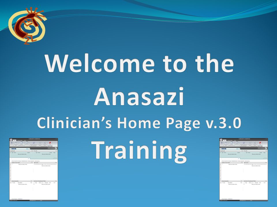 All participants are comfortable using most of the 'clinical' products in AZ Central Anasazi updated their interface to better comply with governmental rules and regulations while adding better functionality to the product's look and feel. through patience with the product You will become comfortable with the new look and feel through patience with the product