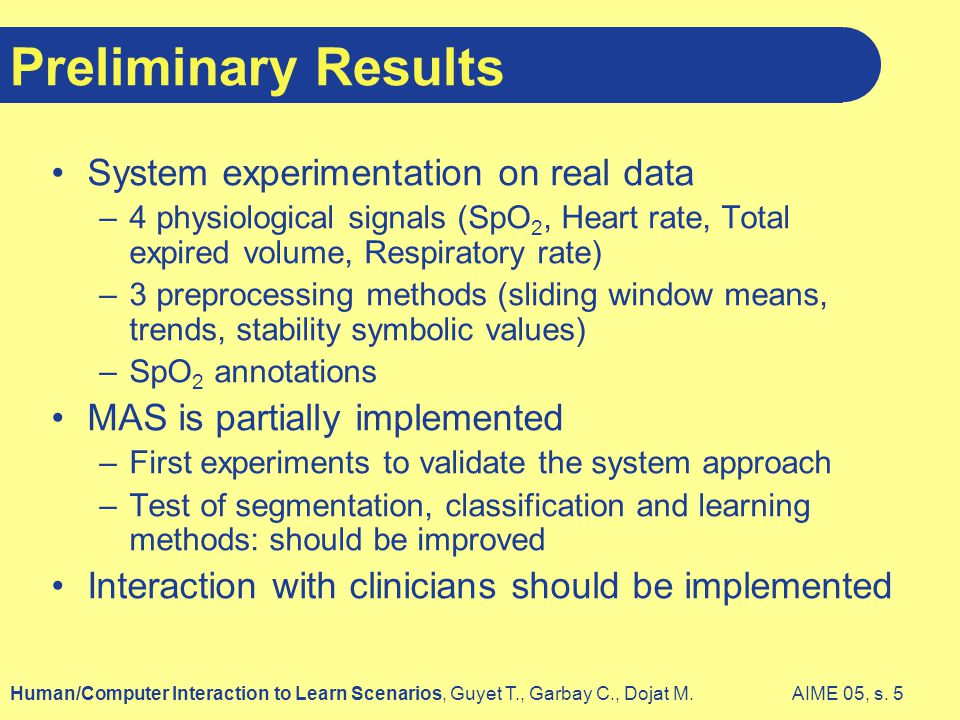 AIME 05, s.5Human/Computer Interaction to Learn Scenarios, Guyet T., Garbay C., Dojat M.