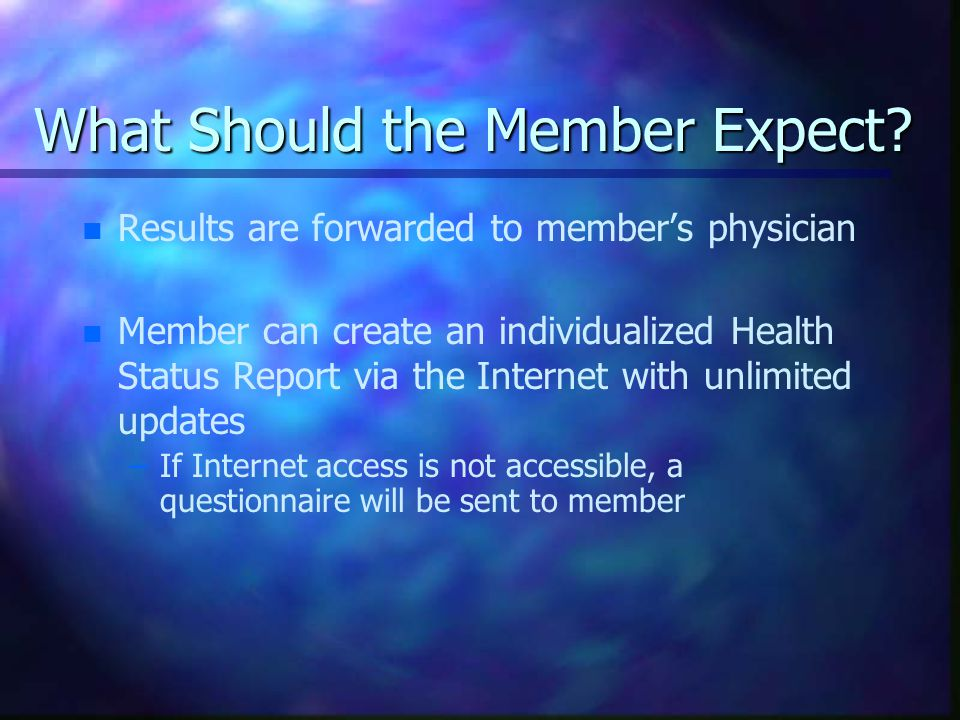 What Should the Member Expect.