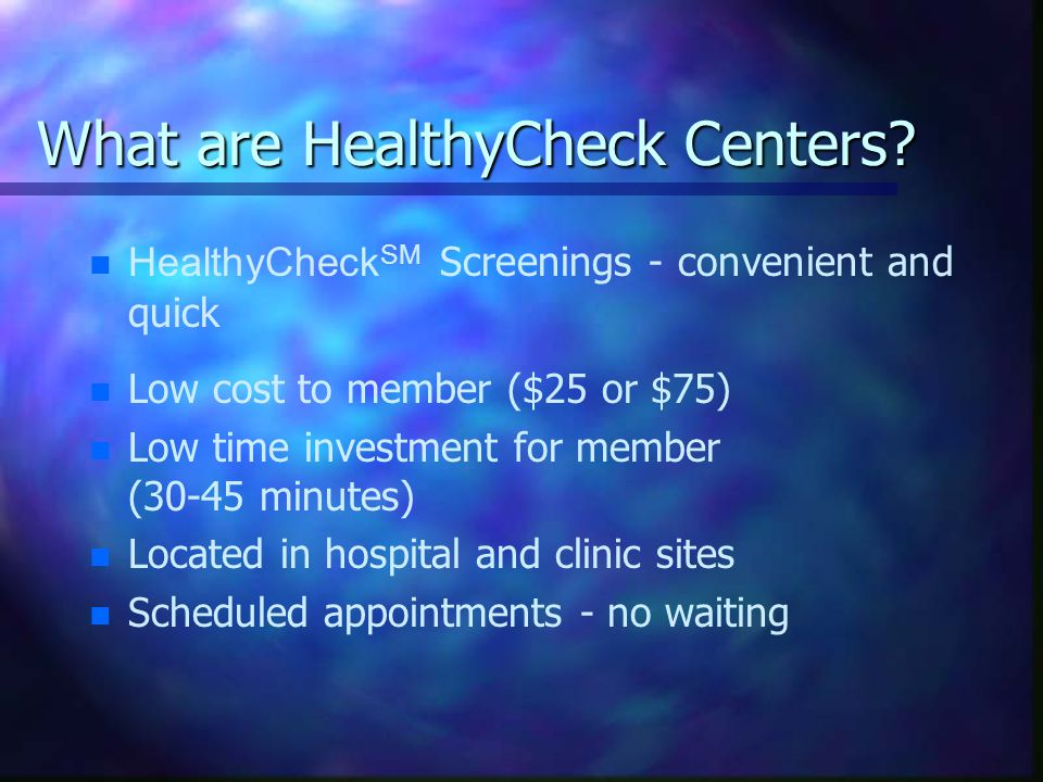 What are HealthyCheck Centers.