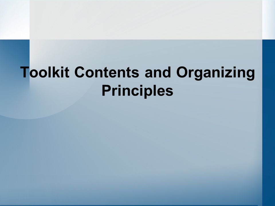 Toolkit Contents and Organizing Principles