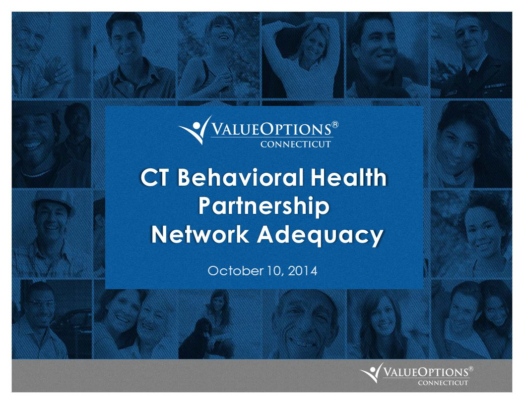 CT Behavioral Health Partnership Network Adequacy October 10, 2014