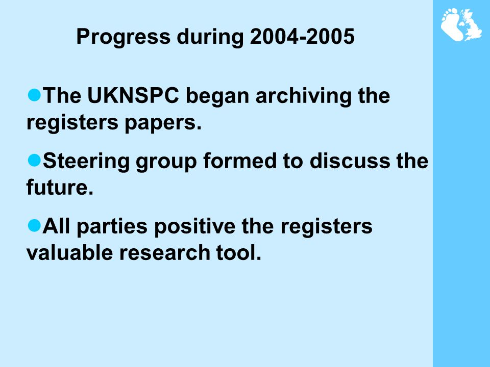 The UKNSPC began archiving the registers papers. Steering group formed to discuss the future.