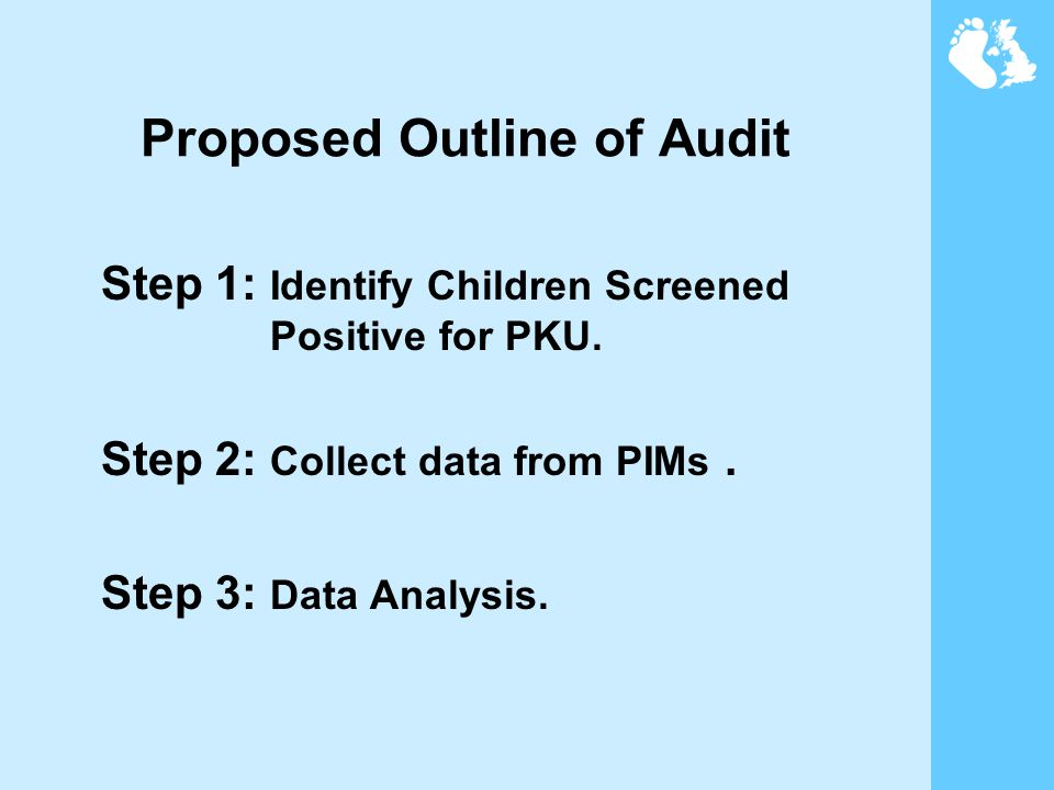 Proposed Outline of Audit Step 1: Identify Children Screened Positive for PKU.