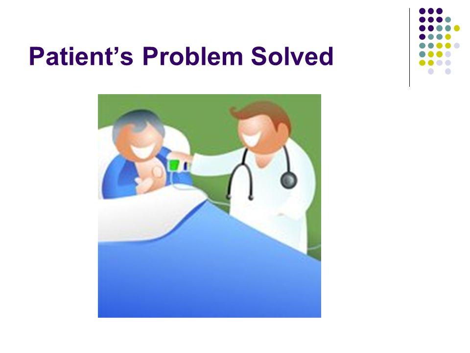 Patient's Problem Solved
