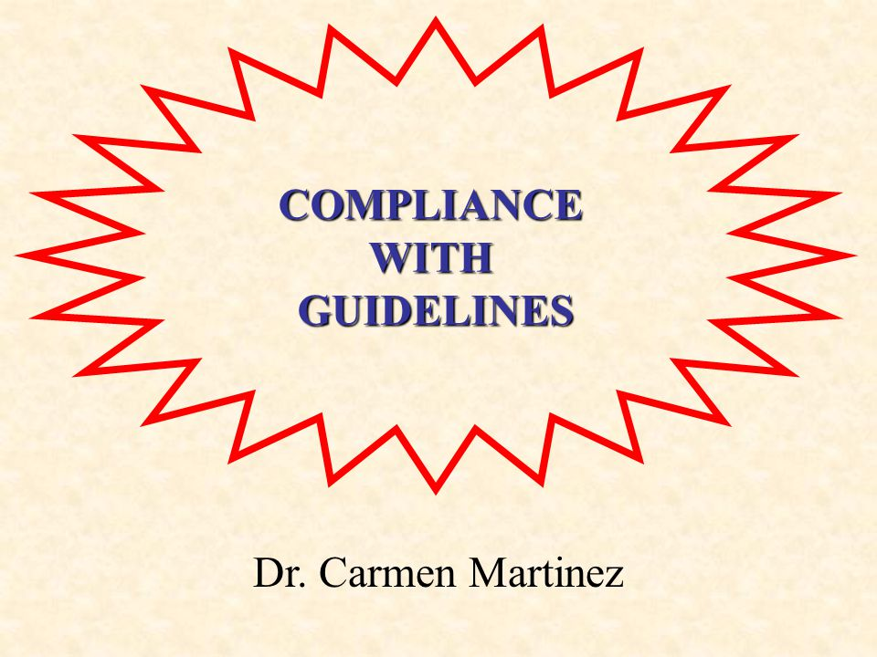 COMPLIANCEWITHGUIDELINES Dr. Carmen Martinez
