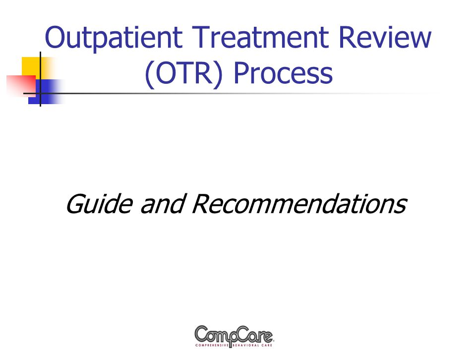 Outpatient Treatment Review (OTR) Process Guide and Recommendations
