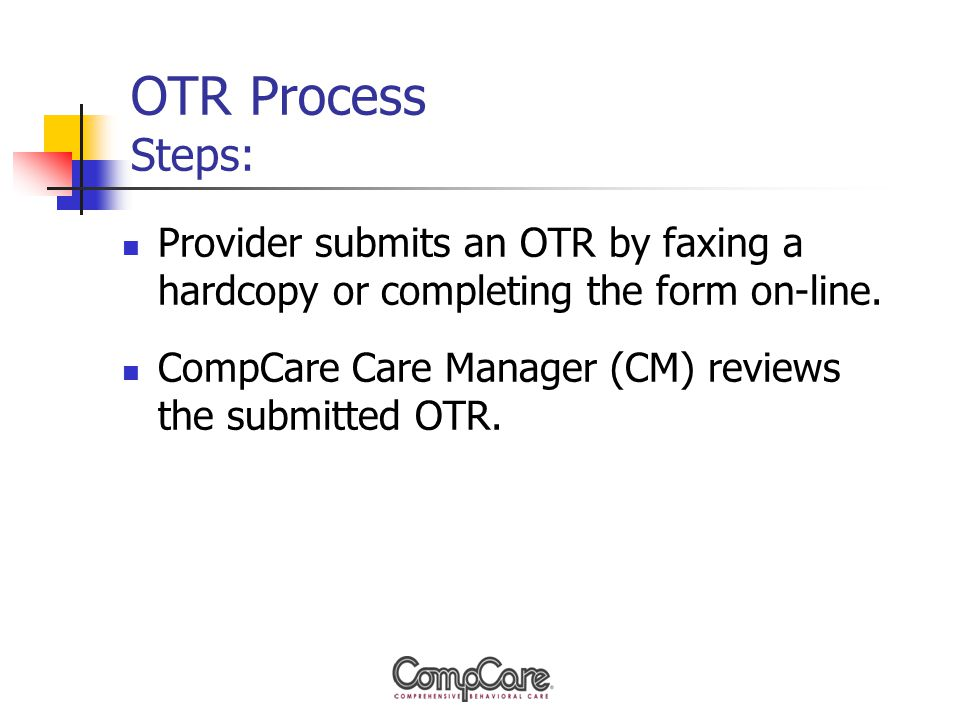 OTR Process Steps: Provider submits an OTR by faxing a hardcopy or completing the form on-line.
