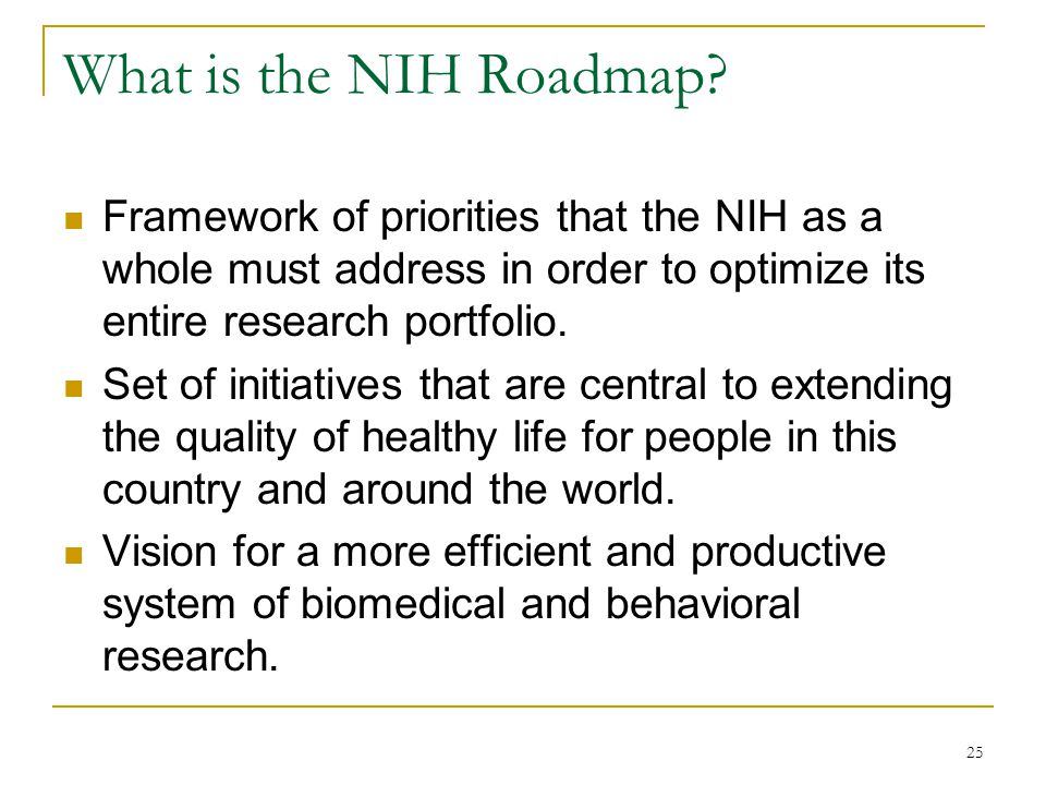 25 What is the NIH Roadmap.