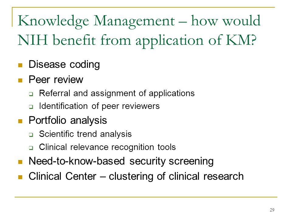 29 Knowledge Management – how would NIH benefit from application of KM.