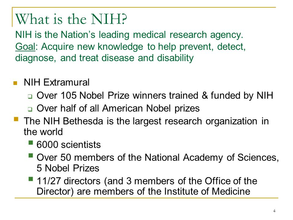 4 What is the NIH. NIH is the Nation's leading medical research agency.