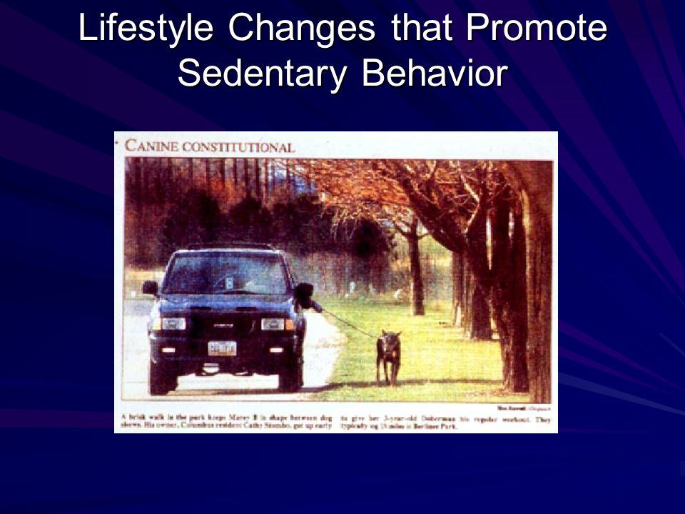 Lifestyle Changes that Promote Sedentary Behavior