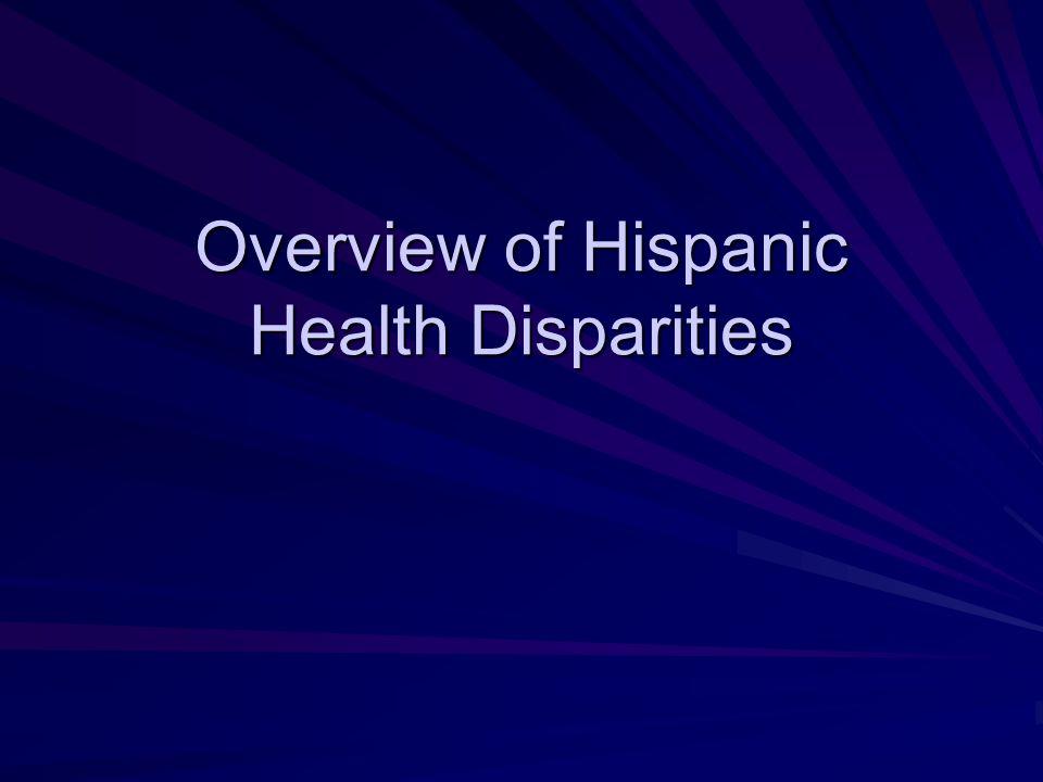 Overview of Hispanic Health Disparities