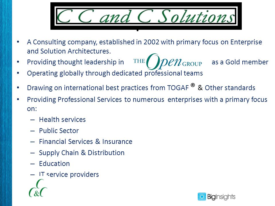 . A Consulting company, established in 2002 with primary focus on Enterprise and Solution Architectures. Providing thought leadership in as a Gold mem