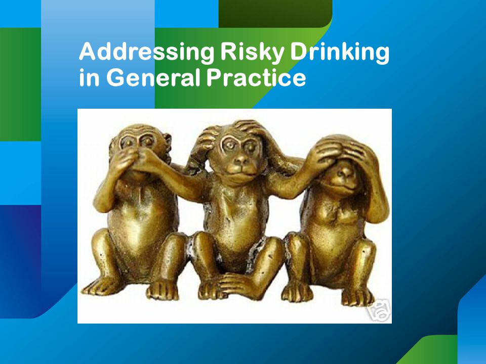 Addressing Risky Drinking in General Practice
