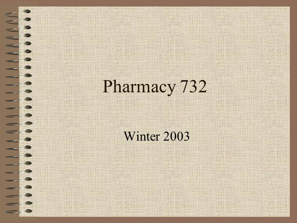 Pharmacy 732 Winter 2003