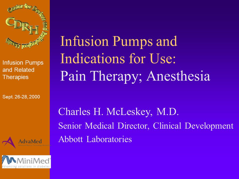 Infusion Pumps and Indications for Use: Pain Therapy; Anesthesia Charles H.