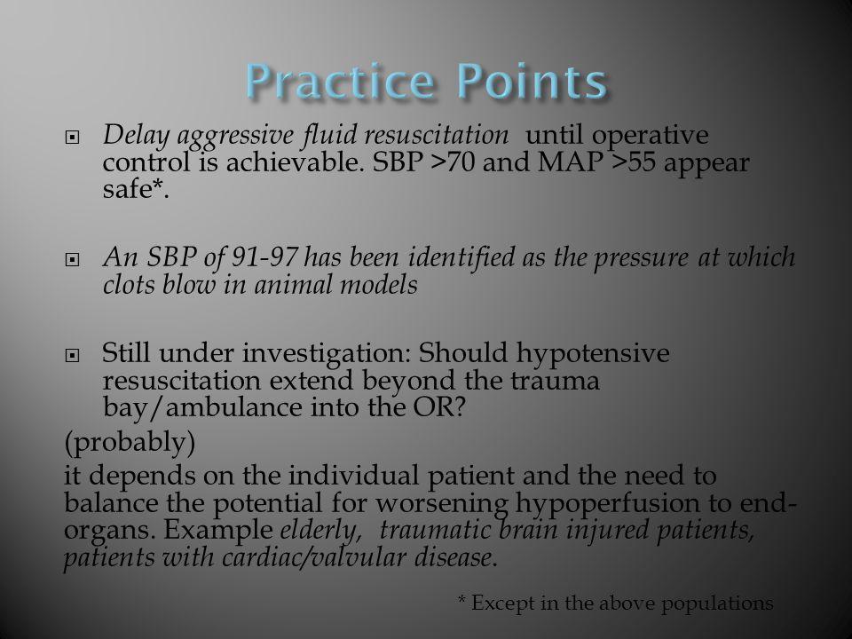  Delay aggressive fluid resuscitation until operative control is achievable.