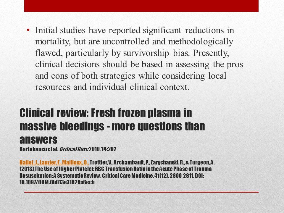 Clinical review: Fresh frozen plasma in massive bleedings - more questions than answers Bartolomeu et al.