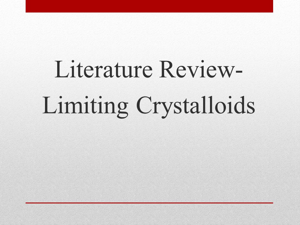 Literature Review- Limiting Crystalloids